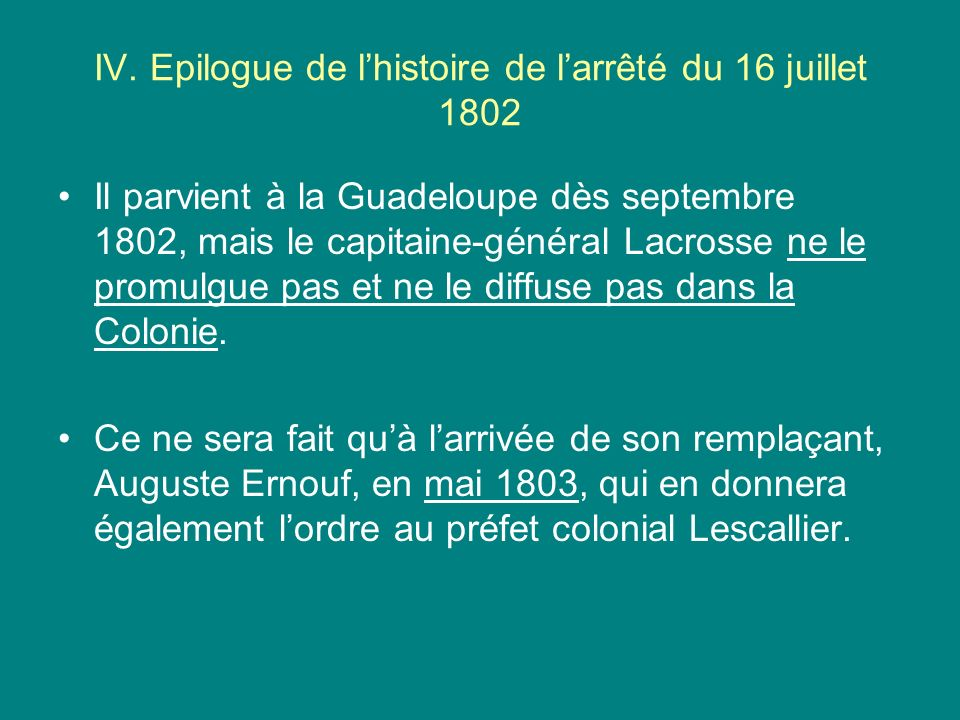 IV. Epilogue de l'histoire de l'arrêté du 16 juillet 1802