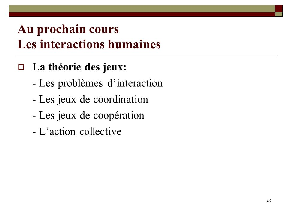 Au prochain cours Les interactions humaines