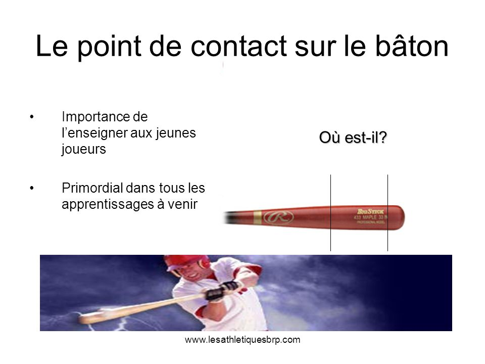 Le point de contact sur le bâton