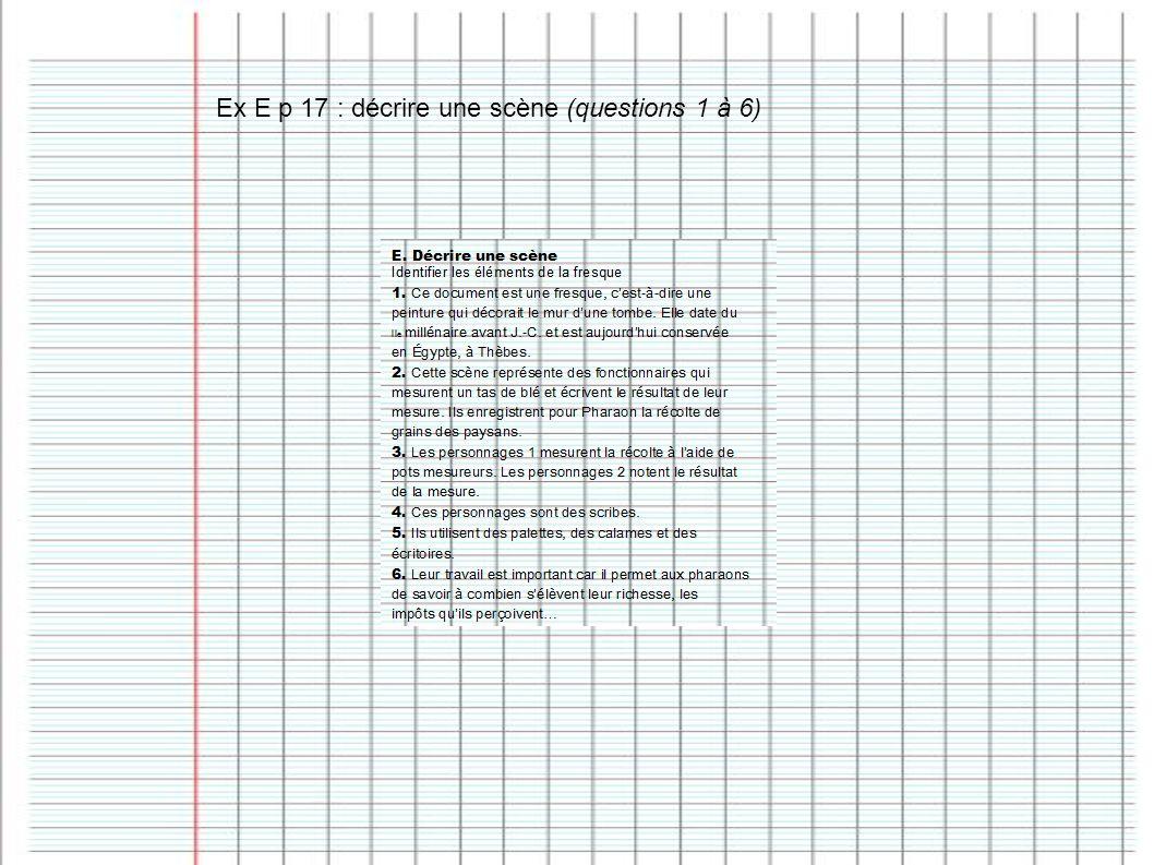 Ex E p 17 : décrire une scène (questions 1 à 6)