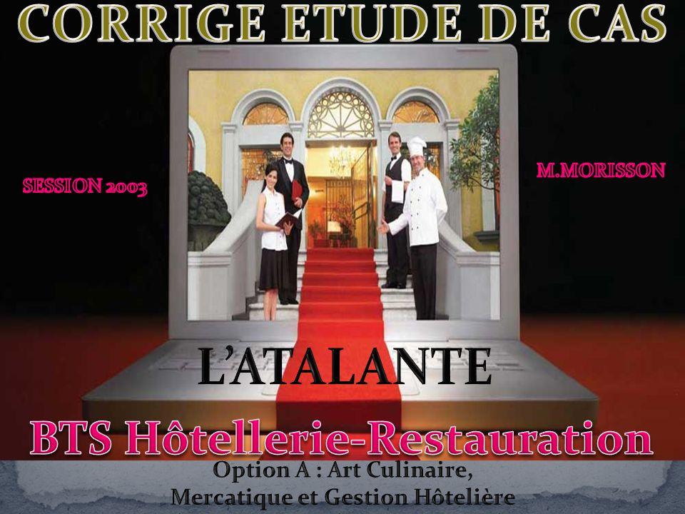 CORRIGE ETUDE DE CAS L'ATALANTE