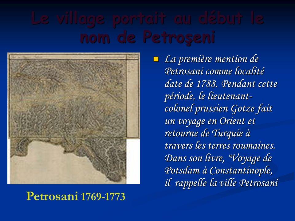 Le village portait au début le nom de Petroşeni