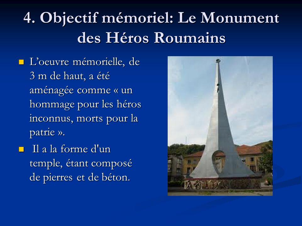 4. Objectif mémoriel: Le Monument des Héros Roumains
