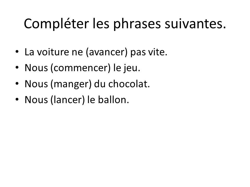 Compléter les phrases suivantes.