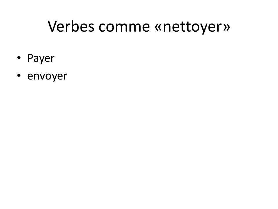 Verbes comme «nettoyer»