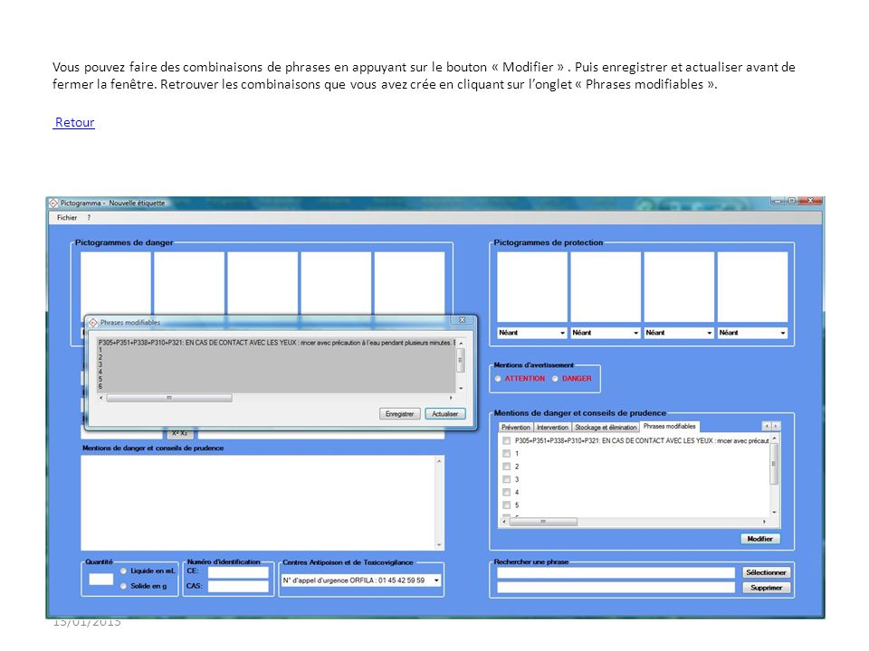 Vous pouvez faire des combinaisons de phrases en appuyant sur le bouton « Modifier » . Puis enregistrer et actualiser avant de fermer la fenêtre. Retrouver les combinaisons que vous avez crée en cliquant sur l'onglet « Phrases modifiables ». Retour