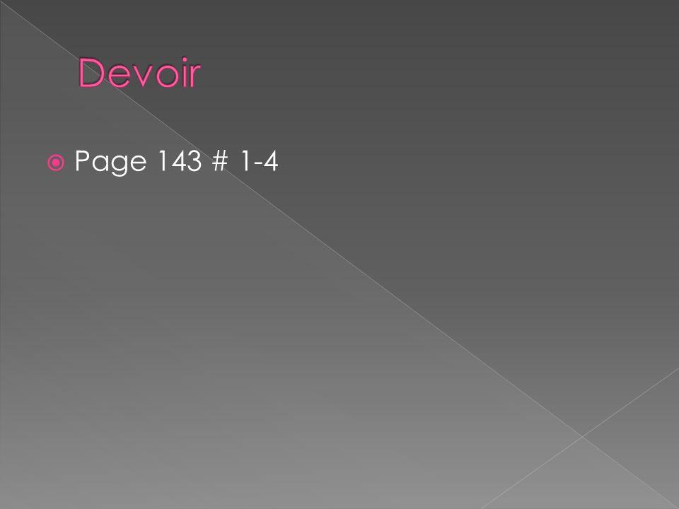 Devoir Page 143 # 1-4