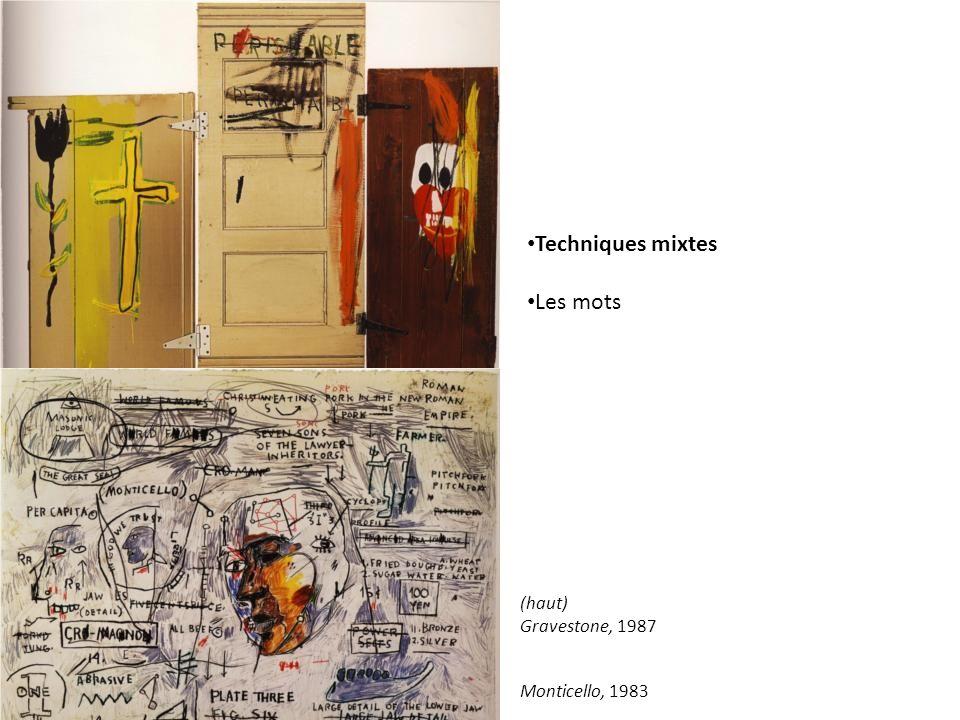 Techniques mixtes Les mots (haut) Gravestone, 1987 Monticello, 1983