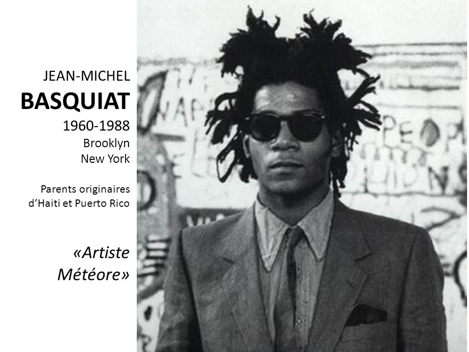 BASQUIAT «Artiste Météore» JEAN-MICHEL 1960-1988 Brooklyn New York