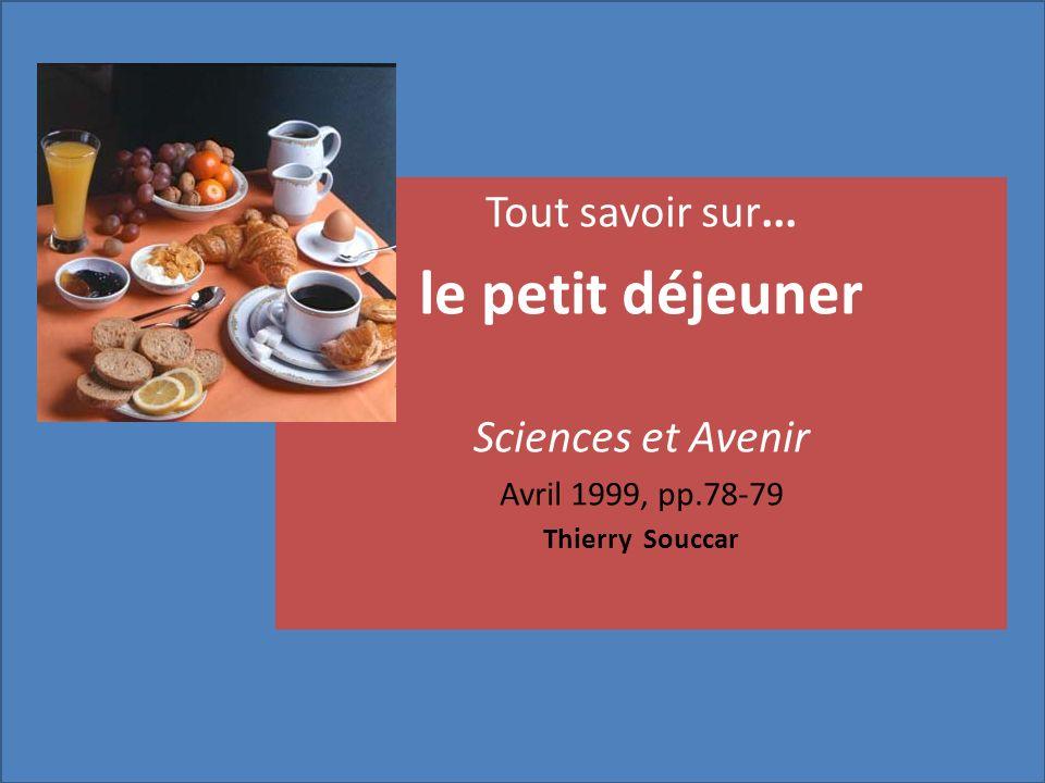 le petit déjeuner Tout savoir sur... Sciences et Avenir