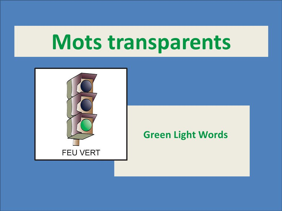 Mots transparents Green Light Words
