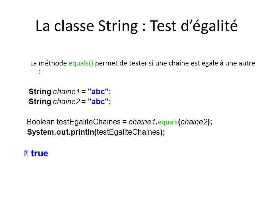 La classe String : Test d'égalité