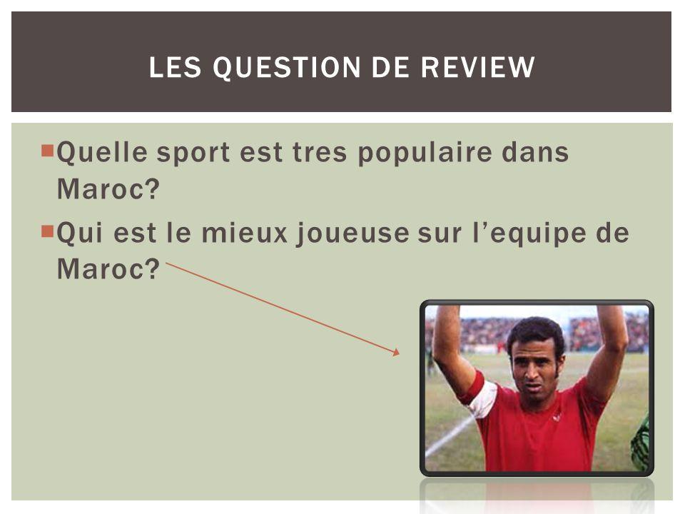 Les Question de Review Quelle sport est tres populaire dans Maroc.