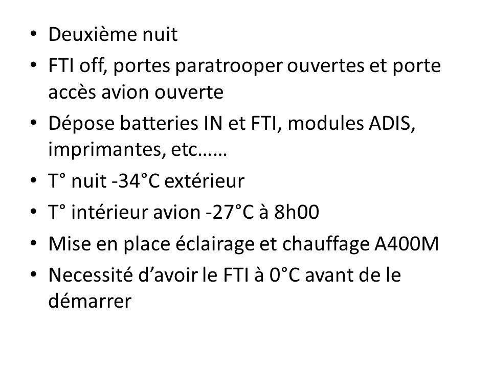 Deuxième nuit FTI off, portes paratrooper ouvertes et porte accès avion ouverte. Dépose batteries IN et FTI, modules ADIS, imprimantes, etc……