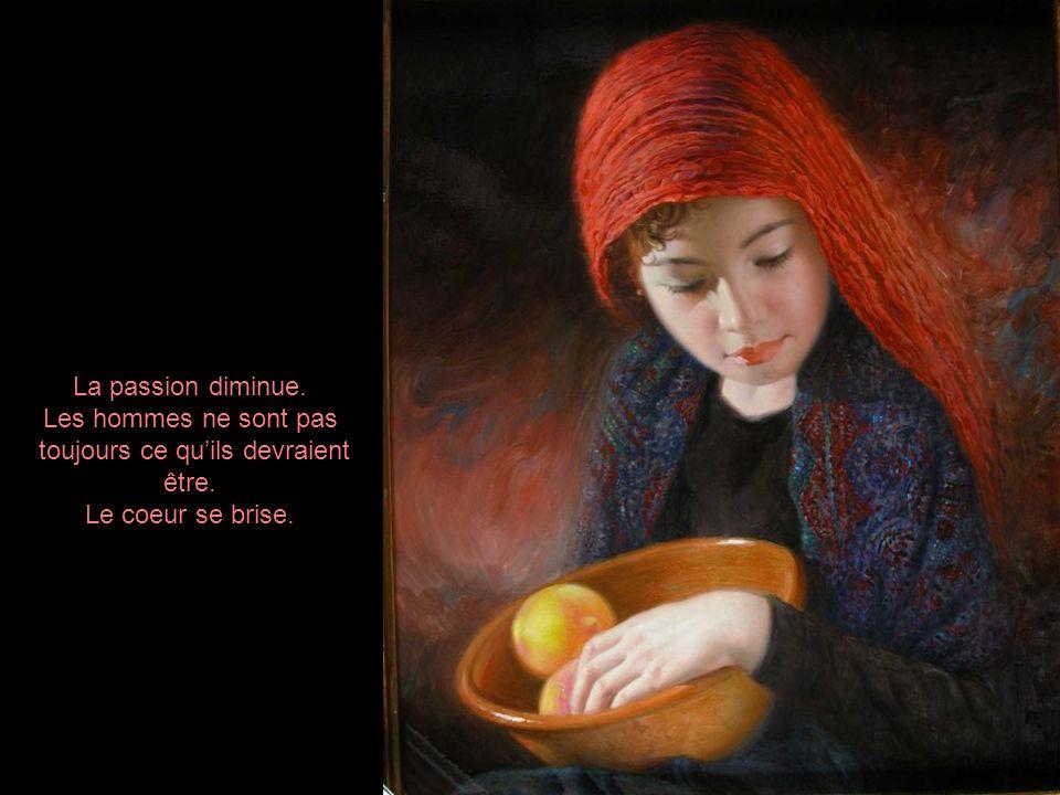 La passion diminue. Les hommes ne sont pas