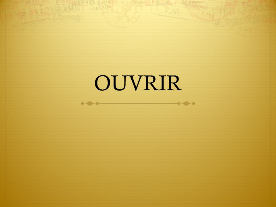 OUVRIR