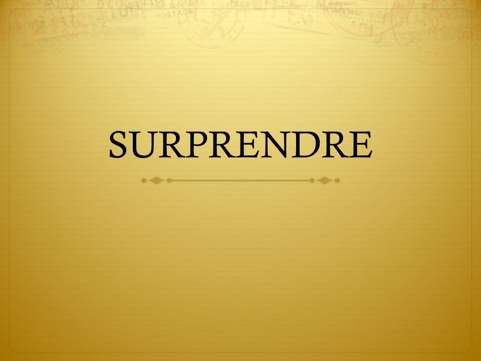 SURPRENDRE
