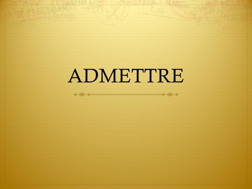 ADMETTRE