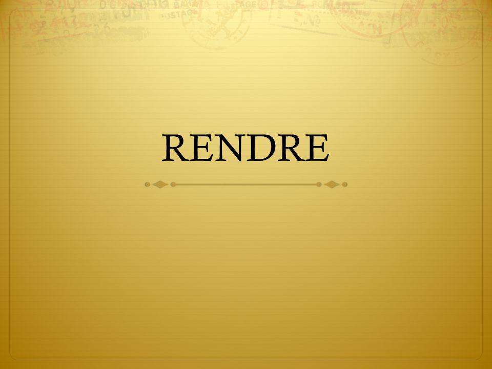RENDRE