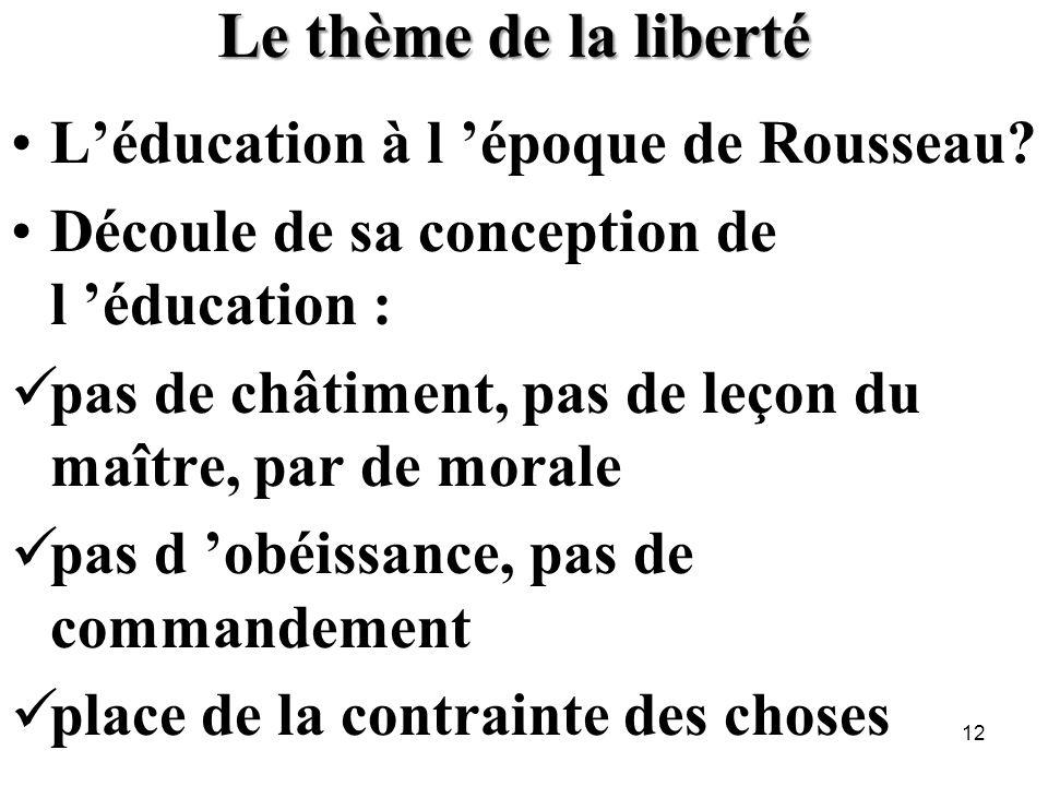 Le thème de la liberté L'éducation à l 'époque de Rousseau