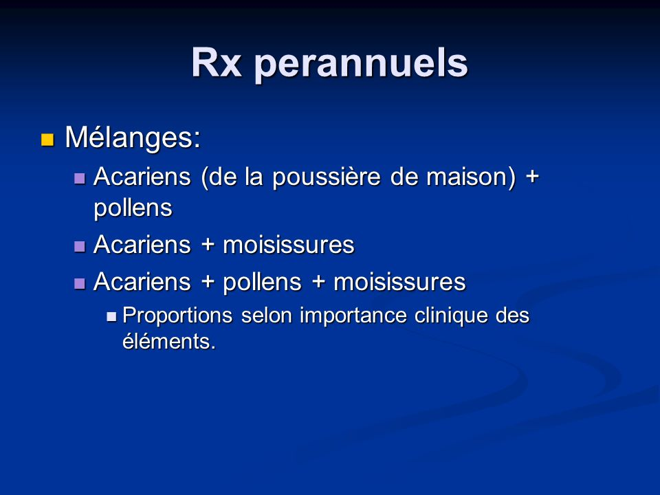 Rx perannuels Mélanges: Acariens (de la poussière de maison) + pollens