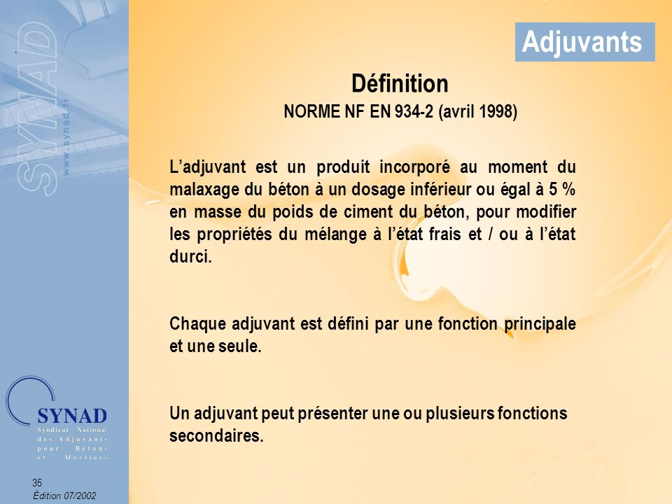 Adjuvants Définition NORME NF EN 934-2 (avril 1998)