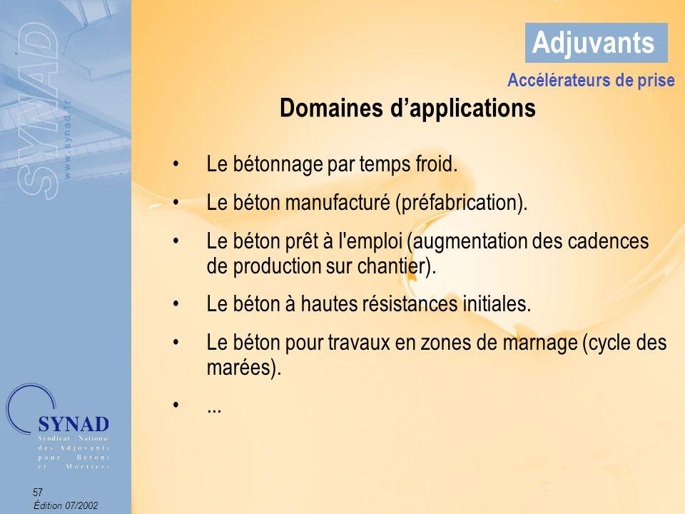 Accélérateurs de prise Domaines d'applications