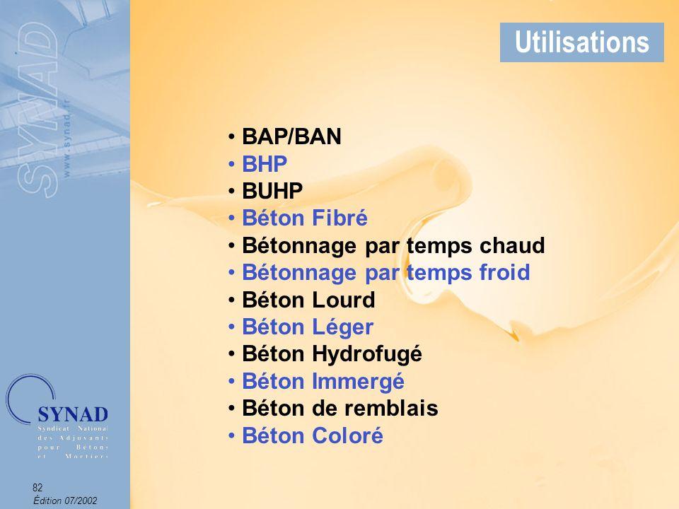 Utilisations BAP/BAN BHP BUHP Béton Fibré Bétonnage par temps chaud