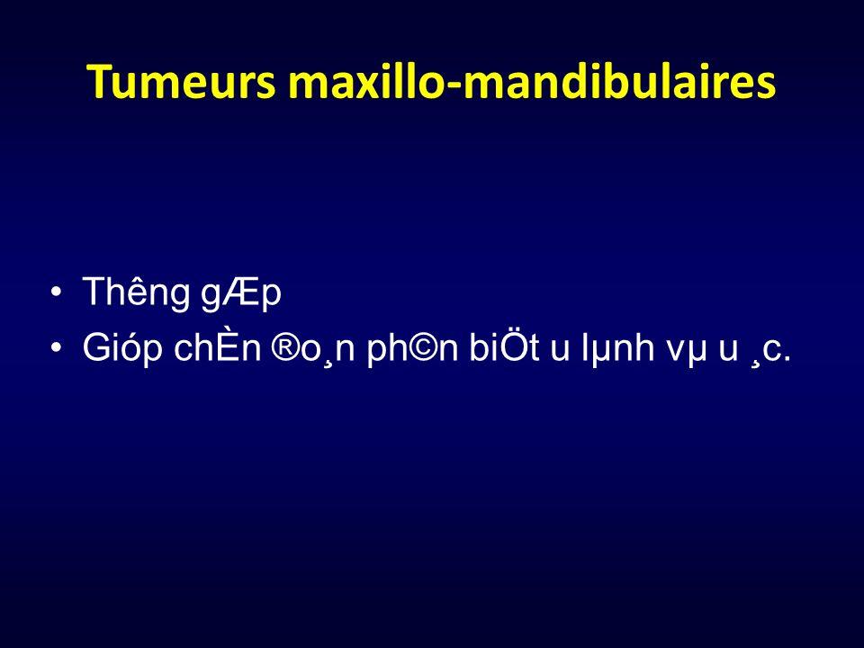 Tumeurs maxillo-mandibulaires