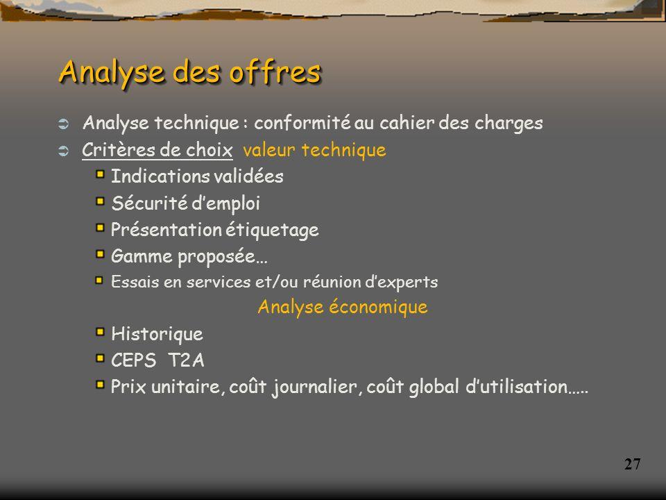 Analyse des offres Analyse technique : conformité au cahier des charges. Critères de choix valeur technique.