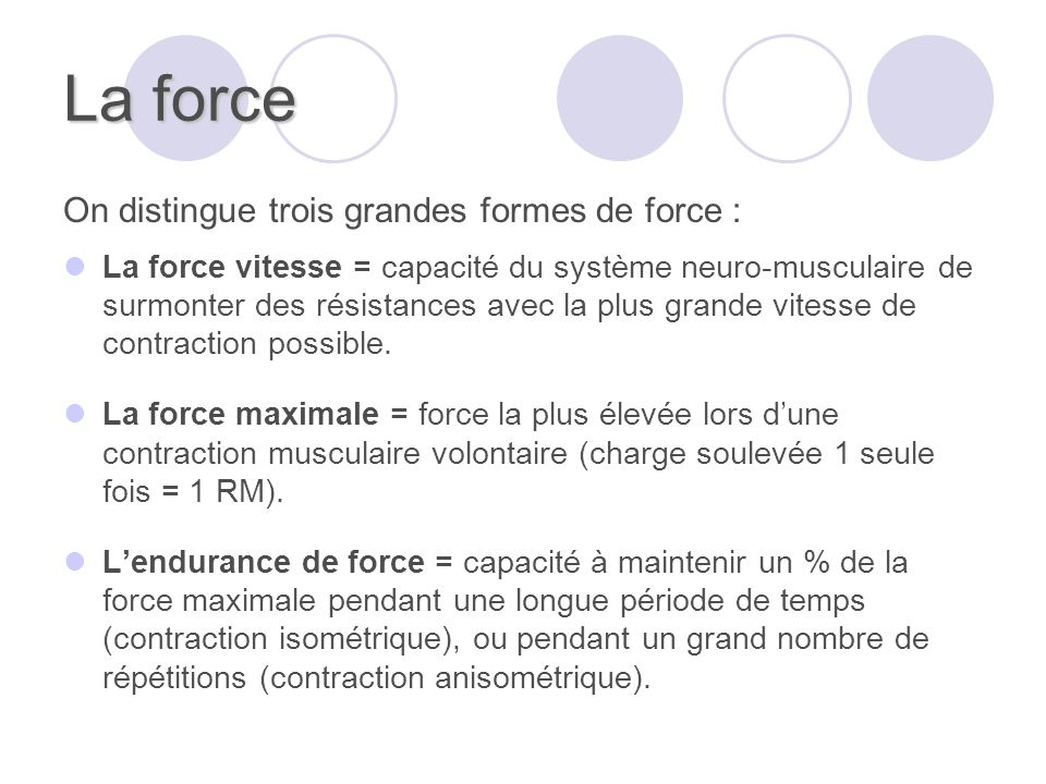 La force On distingue trois grandes formes de force :
