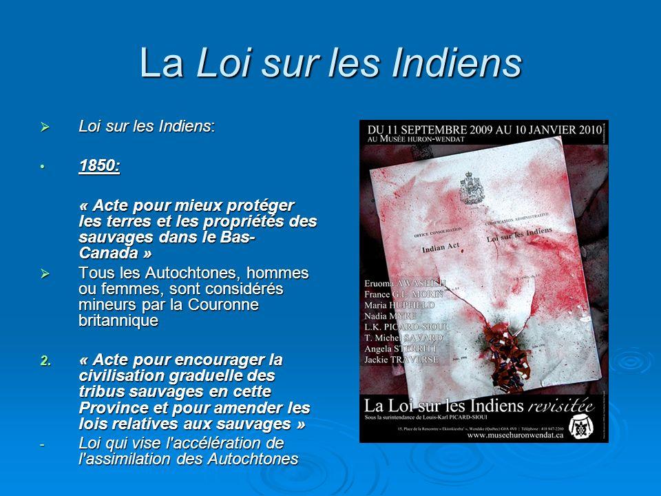 La Loi sur les Indiens Loi sur les Indiens: 1850: