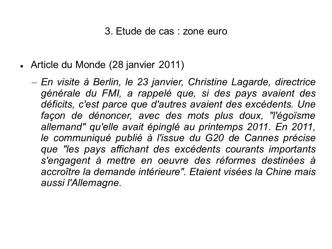3. Etude de cas : zone euro Article du Monde (28 janvier 2011)