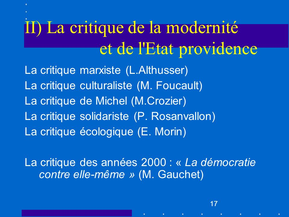 II) La critique de la modernité et de l Etat providence