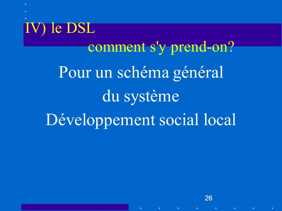 IV) le DSL comment s y prend-on