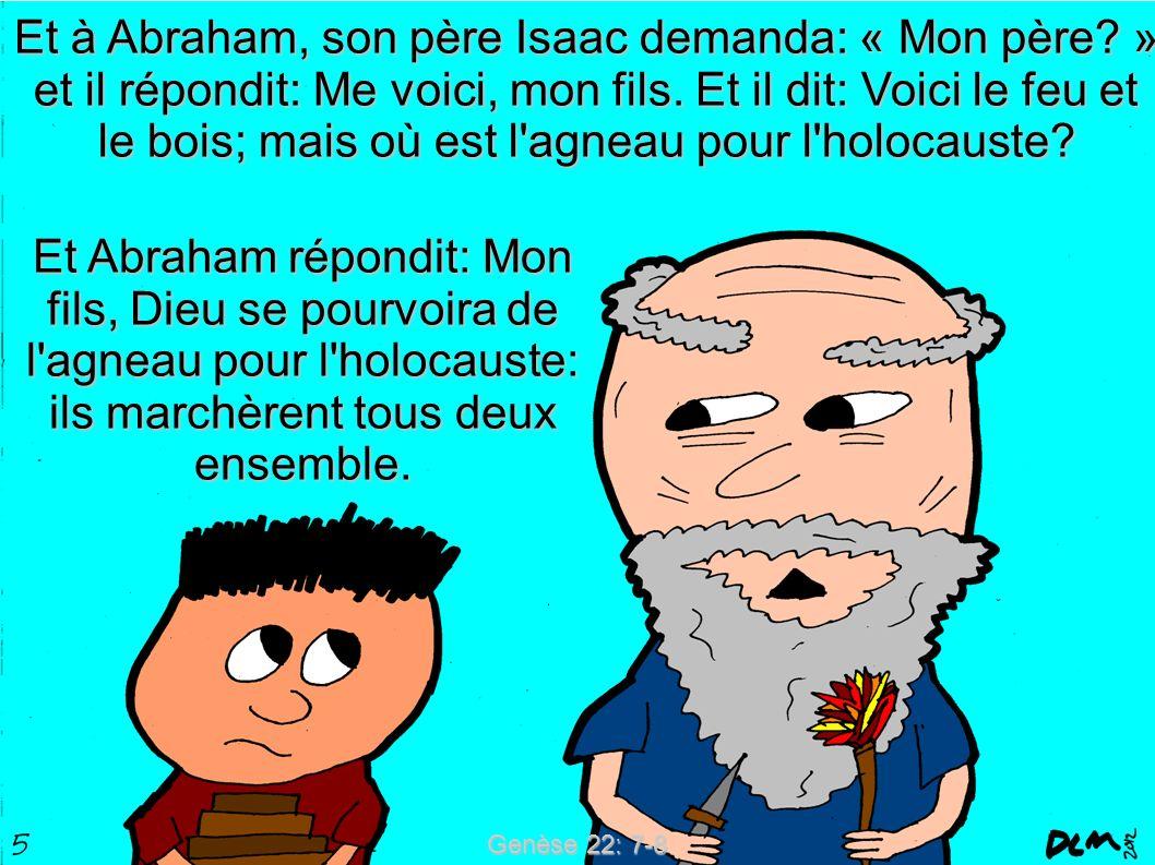 Et à Abraham, son père Isaac demanda: « Mon père