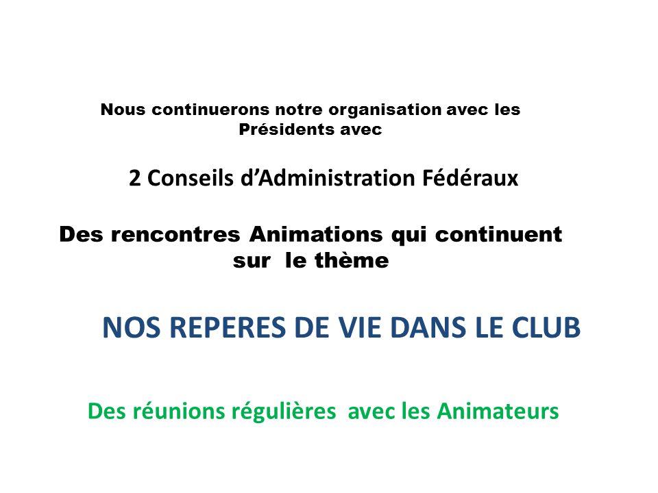 NOS REPERES DE VIE DANS LE CLUB