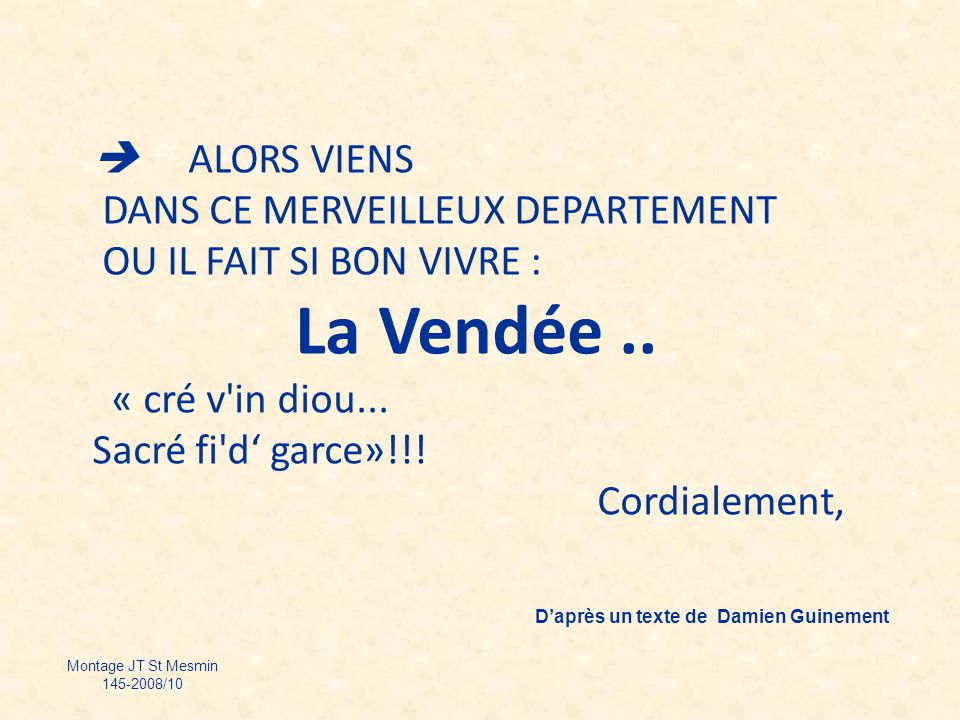 La Vendée ..  ALORS VIENS DANS CE MERVEILLEUX DEPARTEMENT