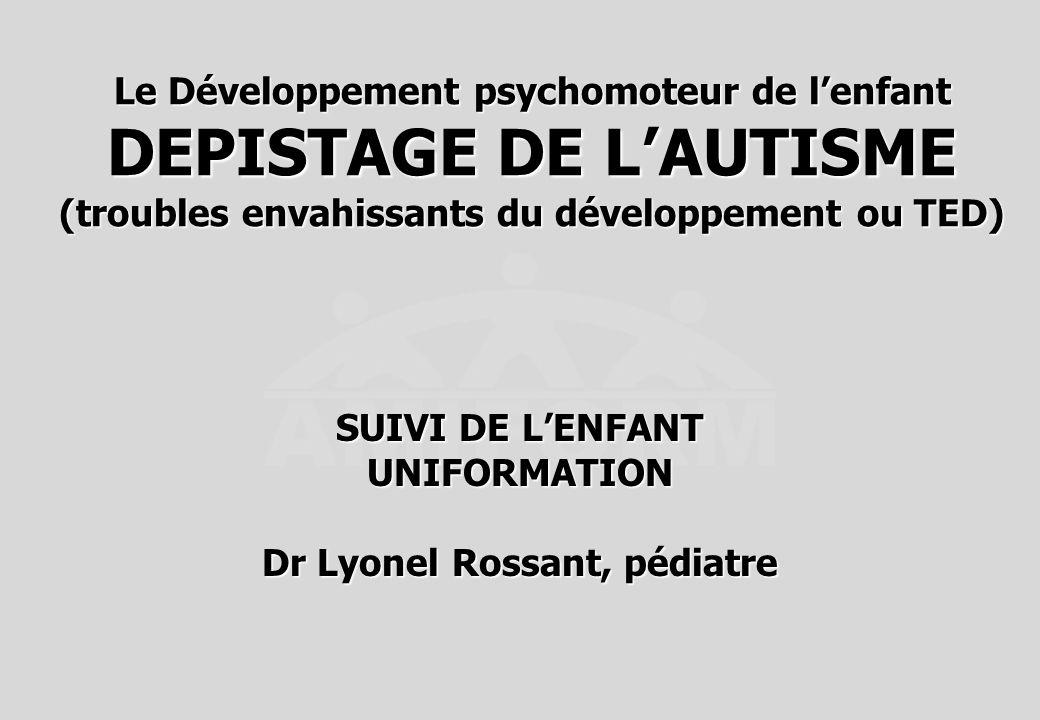 SUIVI DE L'ENFANT UNIFORMATION Dr Lyonel Rossant, pédiatre