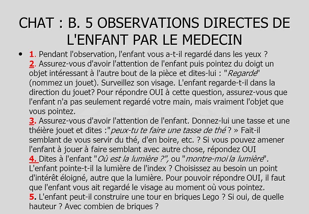 CHAT : B. 5 OBSERVATIONS DIRECTES DE L ENFANT PAR LE MEDECIN