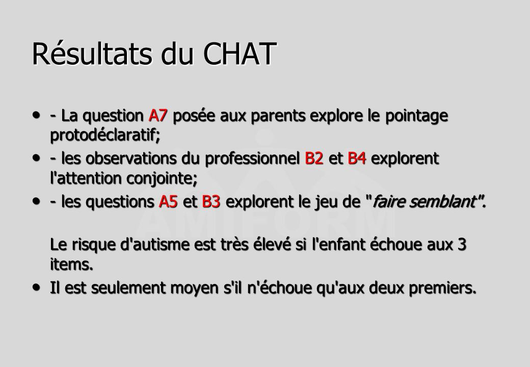 Résultats du CHAT - La question A7 posée aux parents explore le pointage protodéclaratif;