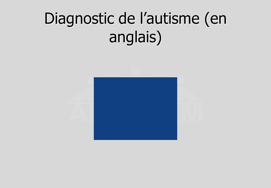 Diagnostic de l'autisme (en anglais)