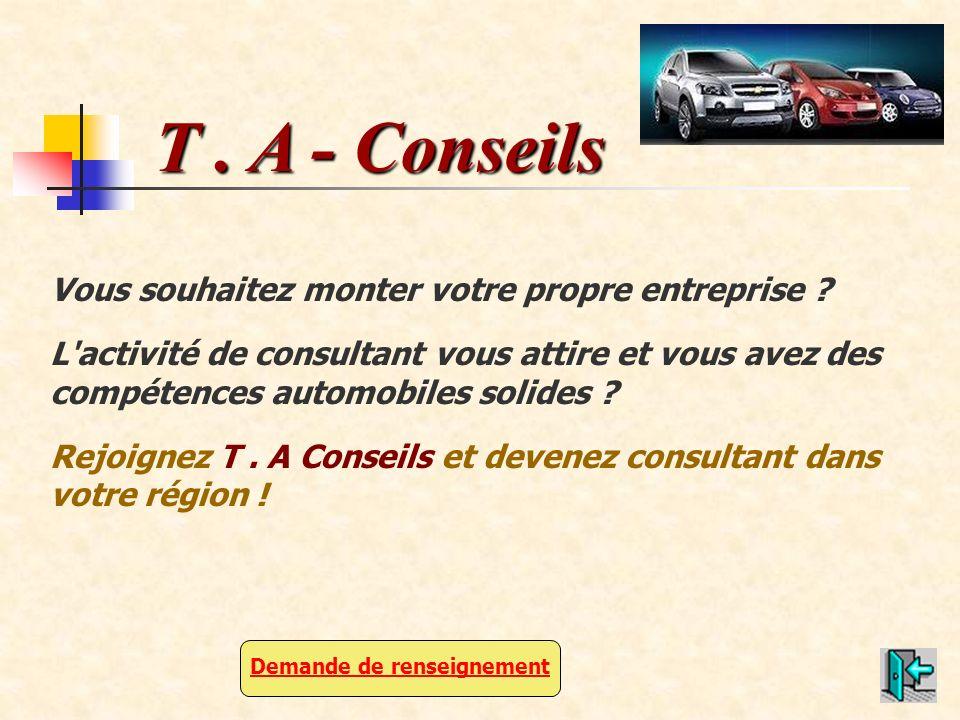 T . A - Conseils Vous souhaitez monter votre propre entreprise