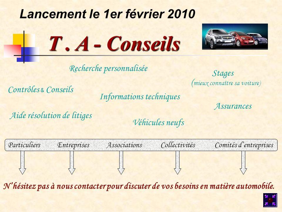 T . A - Conseils Lancement le 1er février 2010 Recherche personnalisée