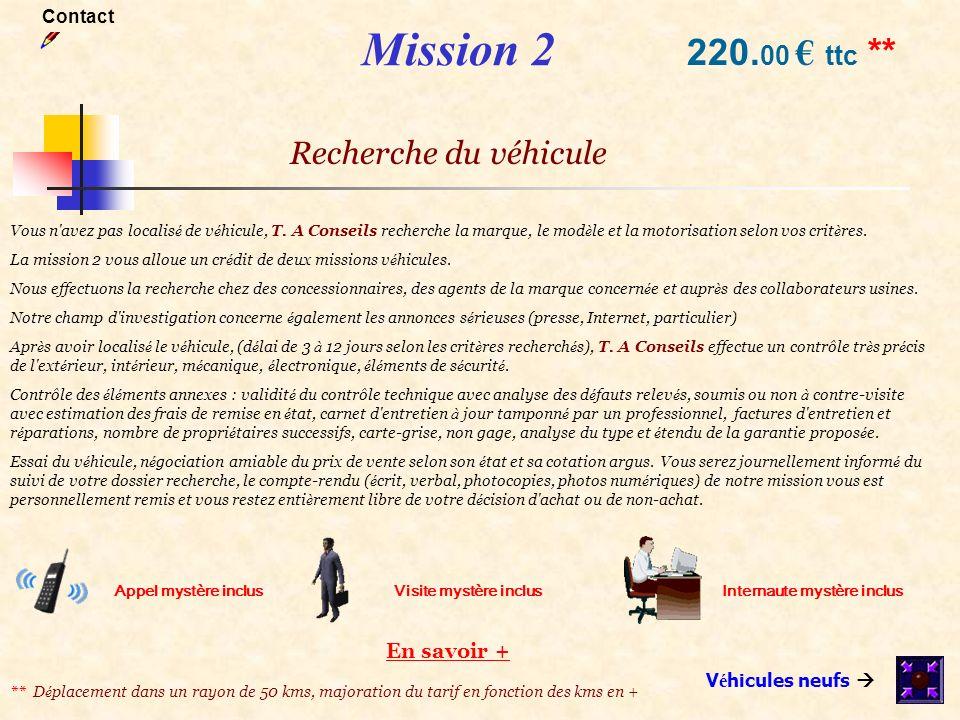 Mission 2 220.00 € ttc ** Recherche du véhicule En savoir + Contact