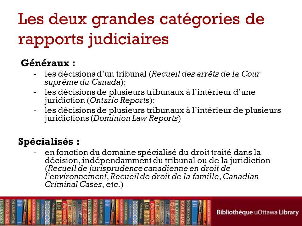 Les deux grandes catégories de rapports judiciaires