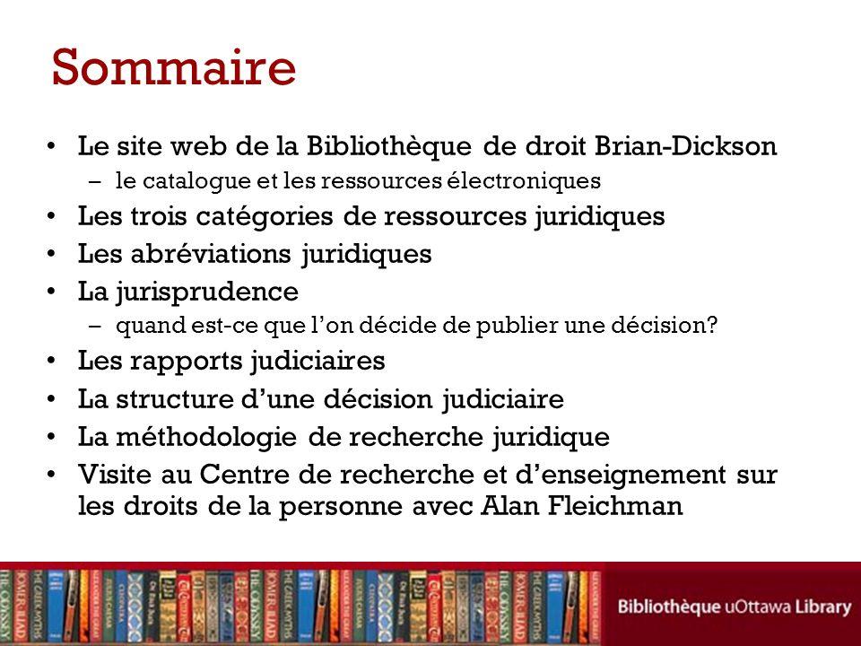 Sommaire Le site web de la Bibliothèque de droit Brian-Dickson