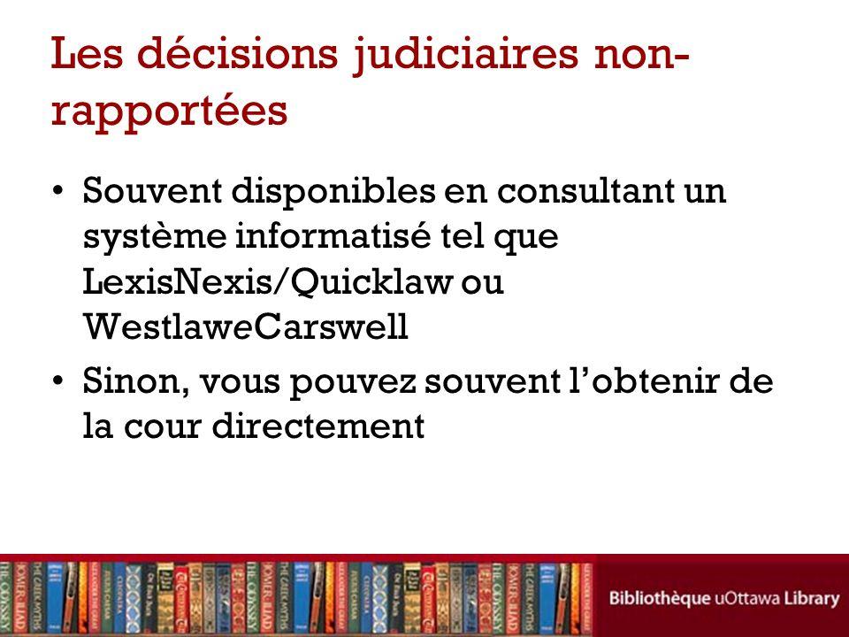 Les décisions judiciaires non-rapportées