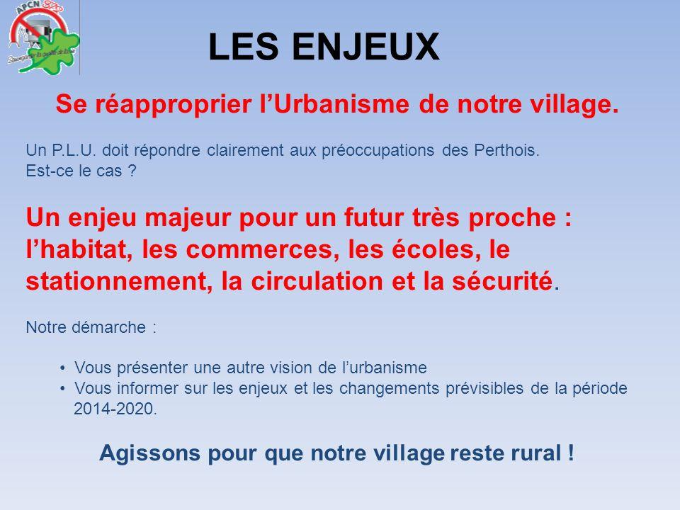 LES ENJEUX Se réapproprier l'Urbanisme de notre village.