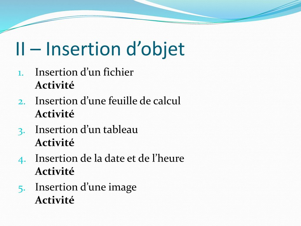 II – Insertion d'objet Insertion d'un fichier Activité